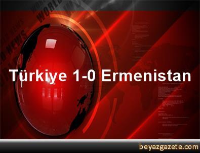 Türkiye 1-0 Ermenistan