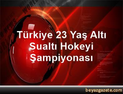 Türkiye 23 Yaş Altı Sualtı Hokeyi Şampiyonası