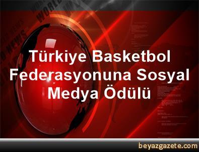 Türkiye Basketbol Federasyonuna Sosyal Medya Ödülü