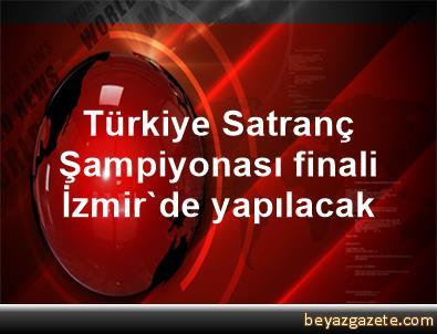 Türkiye Satranç Şampiyonası finali İzmir'de yapılacak