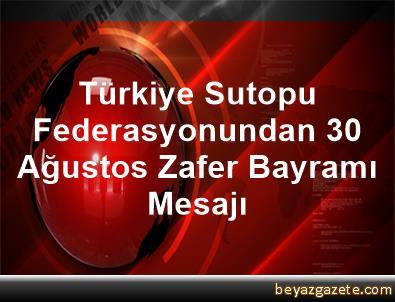 Türkiye Sutopu Federasyonundan 30 Ağustos Zafer Bayramı Mesajı