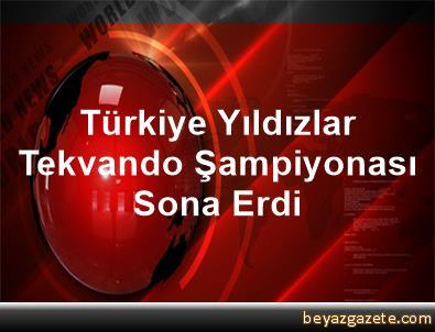 Türkiye Yıldızlar Tekvando Şampiyonası Sona Erdi