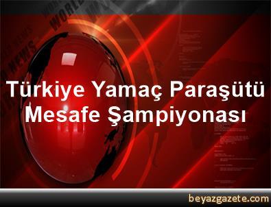 Türkiye Yamaç Paraşütü Mesafe Şampiyonası