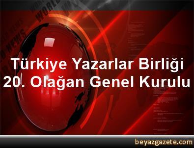 Türkiye Yazarlar Birliği 20. Olağan Genel Kurulu