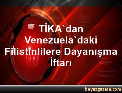 TİKA'dan Venezuela'daki Filistinlilere Dayanışma İftarı