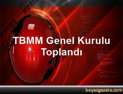 TBMM Genel Kurulu Toplandı