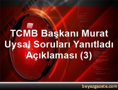 TCMB Başkanı Murat Uysal Soruları Yanıtladı Açıklaması (3)