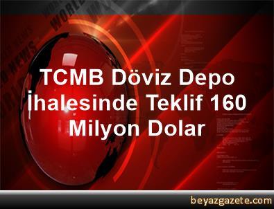 TCMB Döviz Depo İhalesinde Teklif 160 Milyon Dolar