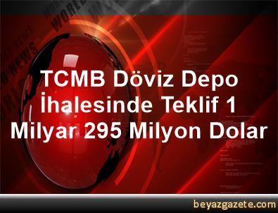 TCMB Döviz Depo İhalesinde Teklif 1 Milyar 295 Milyon Dolar