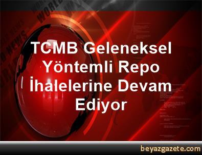 TCMB, Geleneksel Yöntemli Repo İhalelerine Devam Ediyor
