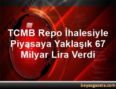 TCMB Repo İhalesiyle Piyasaya Yaklaşık 67 Milyar Lira Verdi