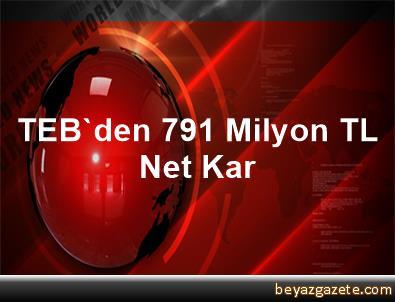TEB'den 791 Milyon TL Net Kar