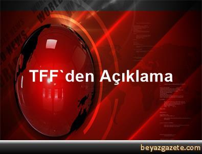TFF'den Açıklama