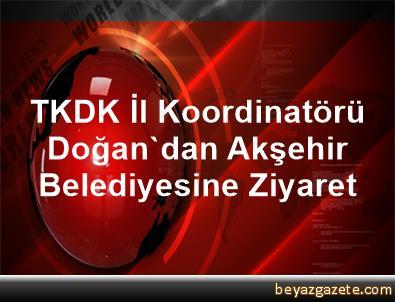TKDK İl Koordinatörü Doğan'dan Akşehir Belediyesine Ziyaret