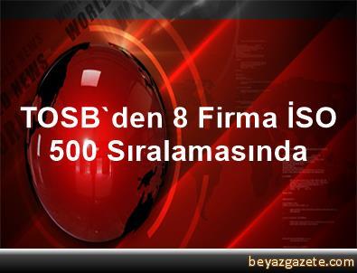 TOSB'den 8 Firma İSO 500 Sıralamasında