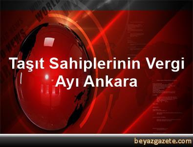 Taşıt Sahiplerinin Vergi Ayı Ankara