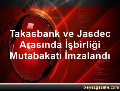 Takasbank ve Jasdec Arasında İşbirliği Mutabakatı İmzalandı