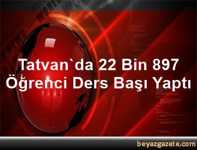 Tatvan'da 22 Bin 897 Öğrenci Ders Başı Yaptı