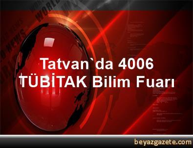 Tatvan'da 4006 TÜBİTAK Bilim Fuarı