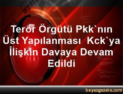 Terör Örgütü Pkk'nın Üst Yapılanması  Kck'ya İlişkin Davaya Devam Edildi