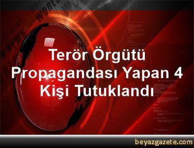 Terör Örgütü Propagandası Yapan 4 Kişi Tutuklandı