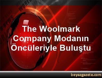 The Woolmark Company, Modanın Öncüleriyle Buluştu