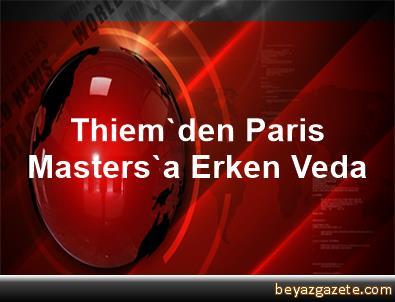 Thiem'den Paris Masters'a Erken Veda