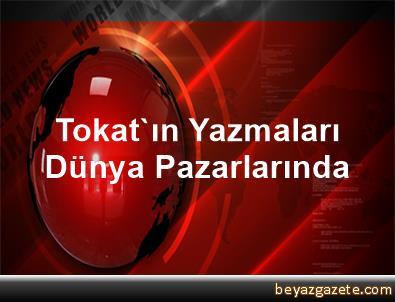 Tokat'ın Yazmaları Dünya Pazarlarında