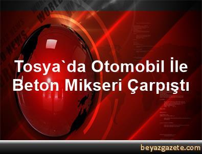 Tosya'da Otomobil İle Beton Mikseri Çarpıştı