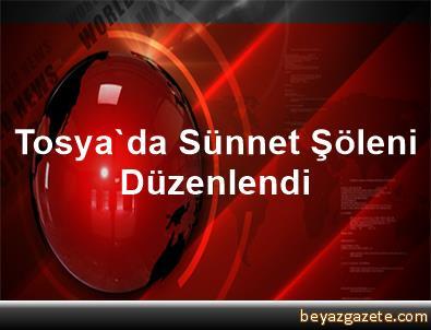 Tosya'da Sünnet Şöleni Düzenlendi