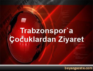 Trabzonspor'a Çocuklardan Ziyaret