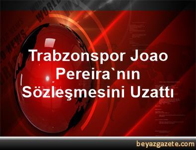 Trabzonspor, Joao Pereira'nın Sözleşmesini Uzattı