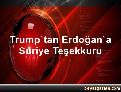 Trump'tan Erdoğan'a Suriye Teşekkürü