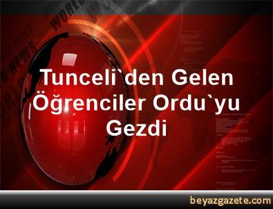 Tunceli'den Gelen Öğrenciler Ordu'yu Gezdi
