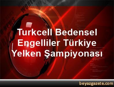 Turkcell Bedensel Engelliler Türkiye Yelken Şampiyonası