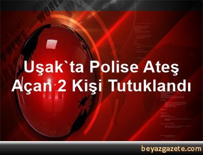 Uşak'ta Polise Ateş Açan 2 Kişi Tutuklandı