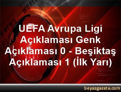 UEFA Avrupa Ligi Açıklaması Genk Açıklaması 0 - Beşiktaş Açıklaması 1 (İlk Yarı)