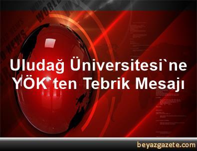Uludağ Üniversitesi'ne YÖK'ten Tebrik Mesajı