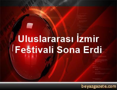 Uluslararası İzmir Festivali Sona Erdi