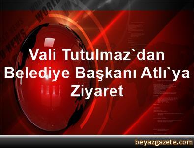 Vali Tutulmaz'dan Belediye Başkanı Atlı'ya Ziyaret