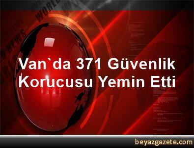 Van'da 371 Güvenlik Korucusu Yemin Etti