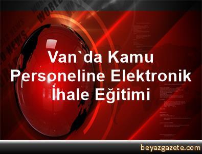 Van'da Kamu Personeline Elektronik İhale Eğitimi