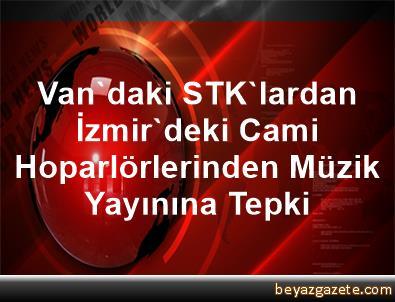 Van'daki STK'lardan İzmir'deki Cami Hoparlörlerinden Müzik Yayınına Tepki
