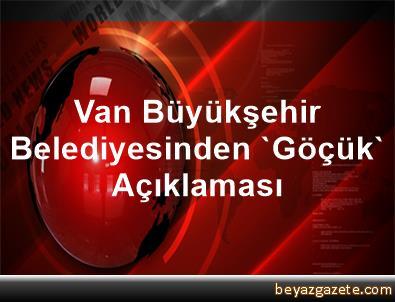 Van Büyükşehir Belediyesinden 'Göçük' Açıklaması