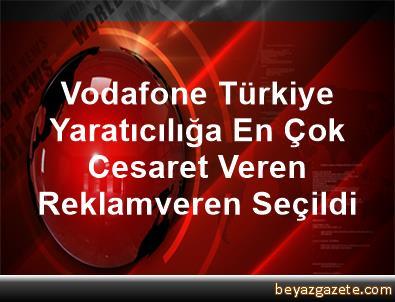 Vodafone Türkiye, Yaratıcılığa En Çok Cesaret Veren Reklamveren Seçildi