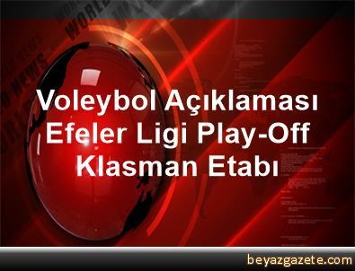 Voleybol Açıklaması Efeler Ligi Play-Off Klasman Etabı