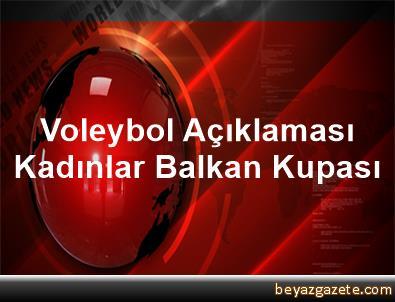 Voleybol Açıklaması Kadınlar Balkan Kupası