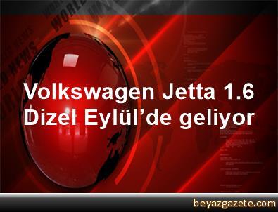 Volkswagen Jetta 1.6 Dizel Eylül'de geliyor