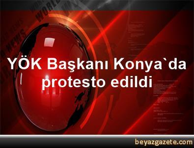 YÖK Başkanı Konya'da protesto edildi