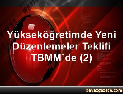Yükseköğretimde Yeni Düzenlemeler Teklifi TBMM'de (2)